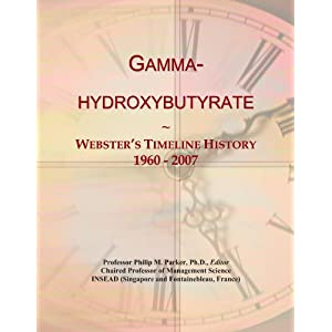 Amazon.com: Gamma-hydroxybutyrate: Webster's Timeline History ...