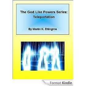 Teleportation (The God Like Powers Series Book 3) (English Edition)