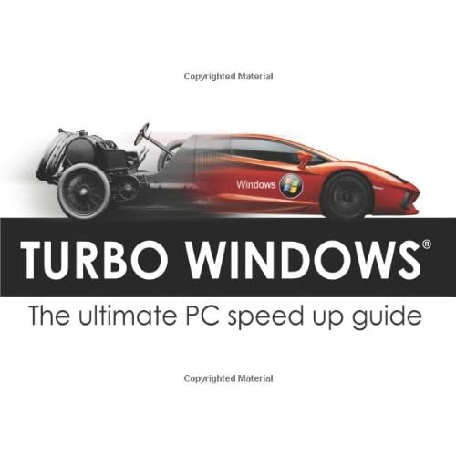 Turbo Windows - the Ultimate PC Speed Up Guide (Step-by-step manual for computer users with Windows OS)