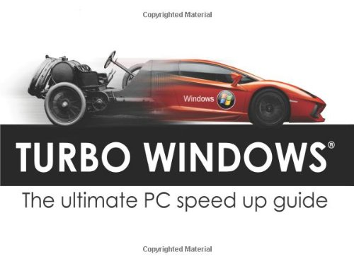Turbo Windows: The Ultimate PC Speed Up Guide