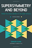 Supersymmetry and Beyond: From the Higgs Boson to the New Physics