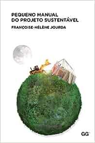 Pequeno manual do projeto sustentável: 9788565985000: Amazon.com