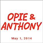 Opie & Anthony, Bob Kelly, May 1, 2014 | Opie & Anthony
