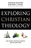 img - for Exploring Christian Theology: The Church, Spiritual Growth, and the End Times book / textbook / text book