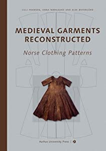 Medieval Garments Reconstructed: Norse Clothing Patterns by