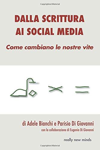 Dalla scrittura ai social media: Come cambiano le nostre vite: Volume 1 (Really New Minds)