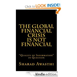The Global Financial Crisis is NOT Financial eBook Sharad Awasthi