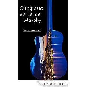 O ingresso e a Lei de Murphy