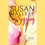 Sizzling (       UNABRIDGED) by Susan Mallery Narrated by Alyson Silverman