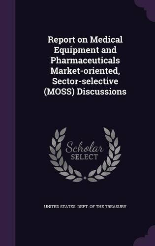 Report on Medical Equipment and Pharmaceuticals Market-oriented, Sector-selective (MOSS) Discussions