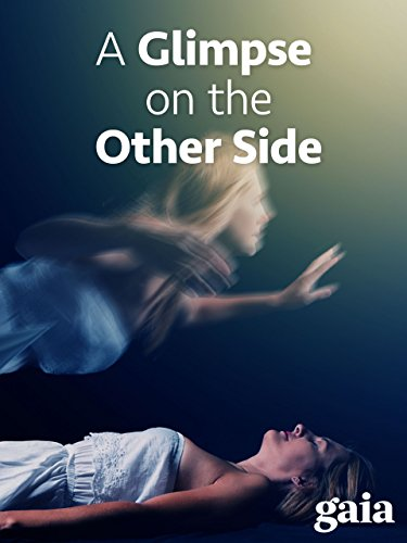 A Glimpse on the Other Side: Near Death Experiences