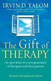 Irvin D. Yalom The Gift Of Therapy: An open letter to a new generation of therapists and their patients: Reflections on Being a Therapist