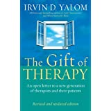 The Gift Of Therapy: An open letter to a new generation of therapists and their patients: Reflections on Being a Therapistby Irvin D. Yalom