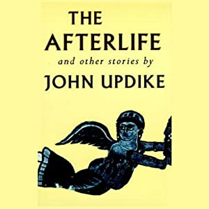 The Afterlife and Other Stories | [John Updike]