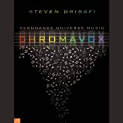 Chromavox: Resonance Universe Music | [Steven Grisafi]
