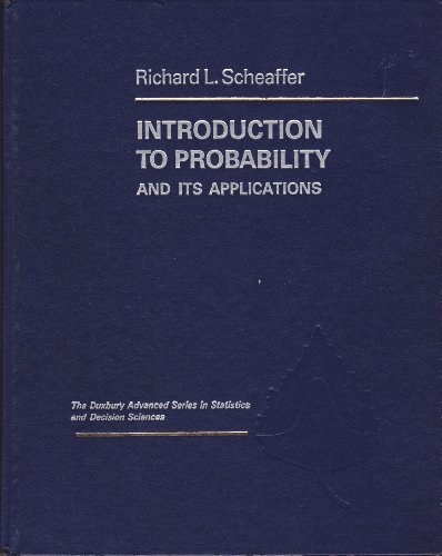 Introduction to Probability and Its Applications (The Duxbury advanced series in statistics and decision sciences)