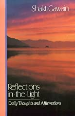 Reflections in the Light: Daily Thoughts and Affirmations by Gawain, Shakti published by New World Library Paperback