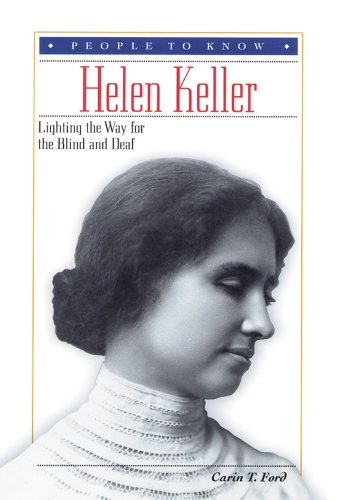 Helen Keller: Lighting the Way for the Blind and Deaf (People to Know)