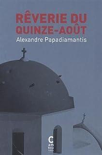 Rêverie du quinze-août, Papadiamantis, Alexandre