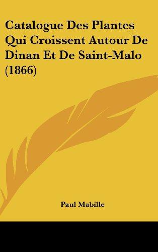 Catalogue Des Plantes Qui Croissent Autour de Dinan Et de Saint-Malo (1866)