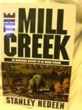The Mill Creek: An Unnatural History of an Urban Stream