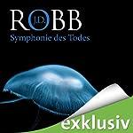 Symphonie des Todes (Eve Dallas 12)   J. D. Robb