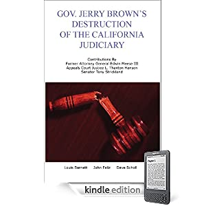 Gov. Jerry Brown's Destruction of the California Judiciary