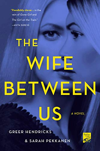 The Wife Between Us A Novel [Pekkanen, Sarah - Hendricks, Greer] (Tapa Blanda)