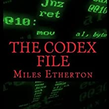 The Codex File Audiobook by Miles Etherton Narrated by Vincent Brownlee