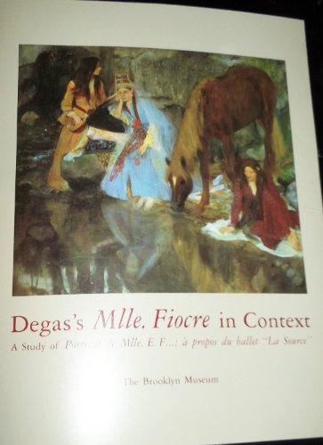 Degas's Mlle. Fiocre in Context: A Study of Portrait De Mlle. E. F...; A Propos Du Ballet