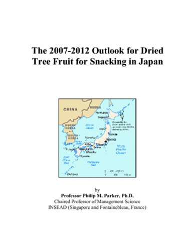 The 2007-2012 Outlook for Dried Tree Fruit for Snacking in Japan