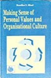img - for Making Sense of Personal Values and Organisational Culture book / textbook / text book