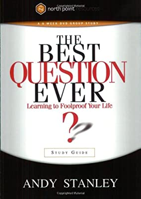 The Best Question Ever Study Guide: A Revolutionary Way to Make Decisions