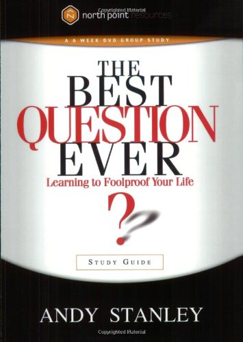 The Best Question Ever: Learning to Foolproof Your Life ...