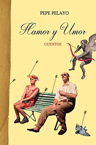 Hamor y umor Cuentos  [Pelayo, Pepe] (Tapa Blanda)