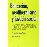 Educación, neoliberalismo y justicia social: Una revisión crítica del desarrollo humano desde la Carta de la Tierra...