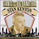 echange, troc Stan Kenton - Giants of the Big Band Era
