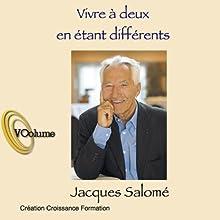 Vivre à deux en étant différents Discours Auteur(s) : Jacques Salomé Narrateur(s) : Jacques Salomé