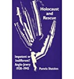 img - for By Pamela Shatzkes - Holocaust and Rescue: Impotent or Indifferent? Anglo-Jewry 1938-1 (2004-02-16) [Paperback] book / textbook / text book