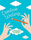 Creative Writing: A Journal with Art to Kickstart Your Writing (Stationery)