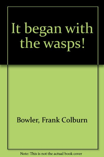 It began with the wasps!
