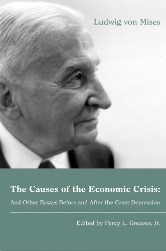 The Causes of the Economic Crisis: And Other Essays Before and After the Great Depression