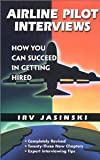 img - for Airline Pilot Interviews: How You Can Succeed in Getting Hired /921T [Paperback] [2002] Irv Jasinski book / textbook / text book