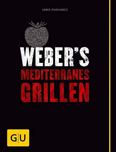 Weber's Mediterranes Grillen (GU Weber Grillen)