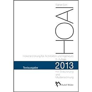 HOAI 2013 - Honorarordnung für Architekten und Ingenieure - Textausgabe: Mit Erläuterung der Neuerungen und Musterrechnungen