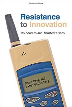 Resistance To Innovation: Its Sources And Manifestations