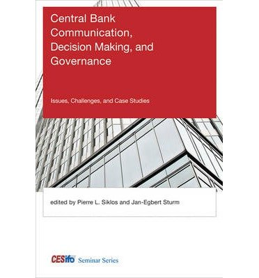 central-bank-communication-decision-making-and-governance-issues-challenges-and-case-studies-edited-