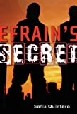 Efrains Secret[ EFRAINS SECRET ] by Quintero, Sofia (Author) Aug-09-11[ Paperback ]