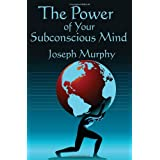 The Power of Your Subconscious Mind: Complete and Unabridgedby Joseph Murphy