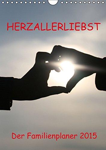 HERZ-ALLERLIEBST - der Familienplaner 2015 (Wandkalender 2015 DIN A4 hoch): Familienplaner mit Herz (Familienplaner, 14 Seiten), Buch